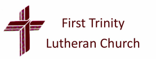 FIRST TRINITY LUTHERAN&nbsp;<br />CHURCH